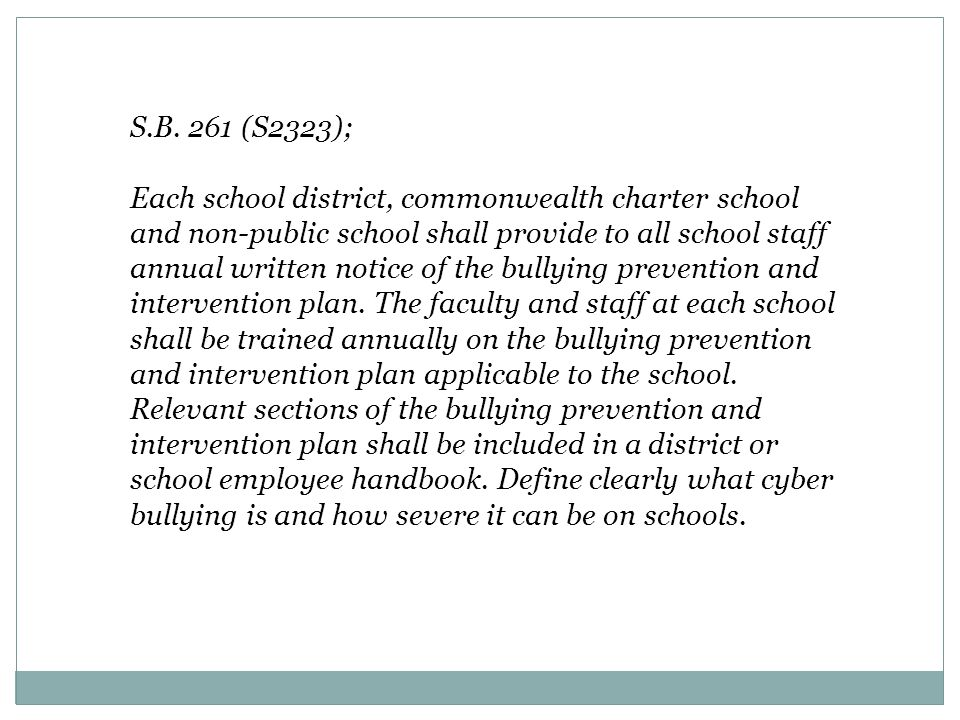 S.B. 261 (S2323); Each school district, commonwealth charter school and non-public school shall provide to all school staff annual written notice of t