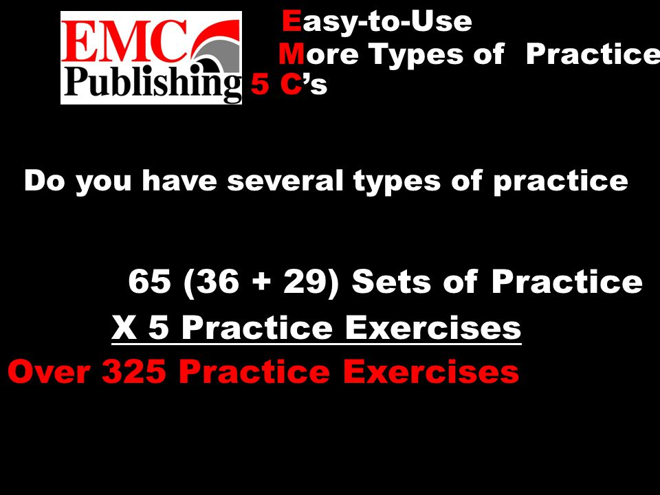 Do you have several types of practice.