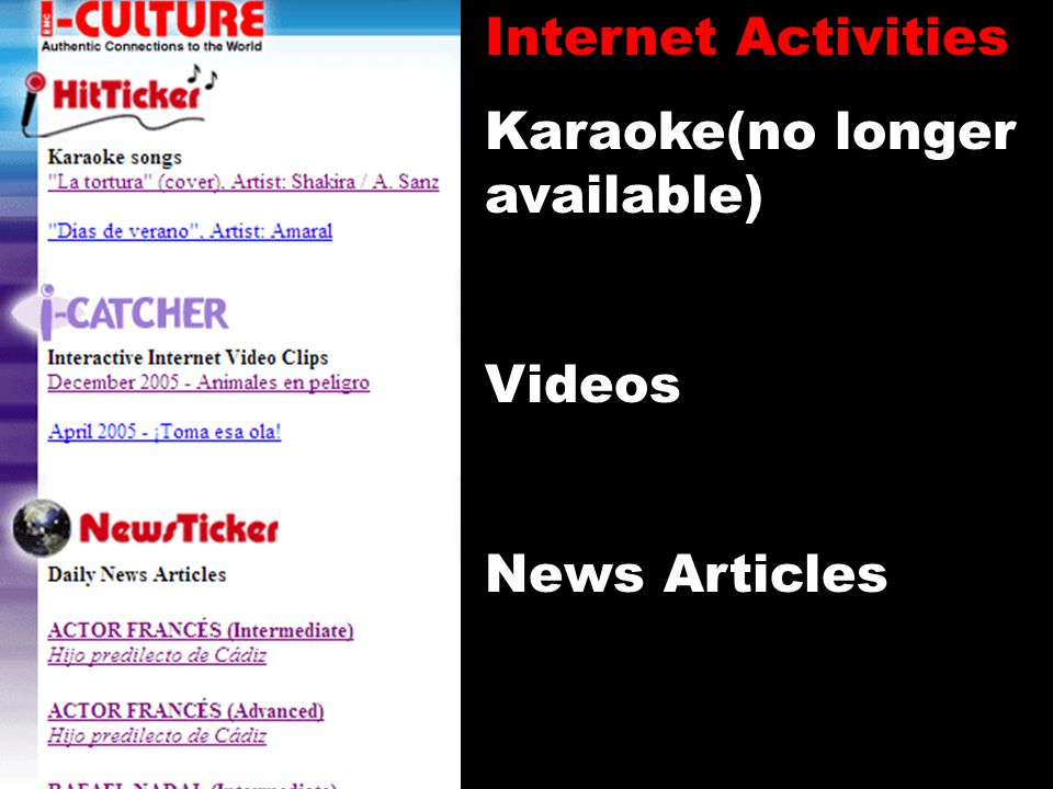 Internet Activities Karaoke(no longer available) Videos News Articles