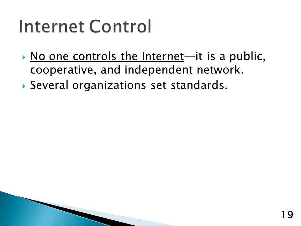 No one controls the Internetit is a public, cooperative, and independent network.