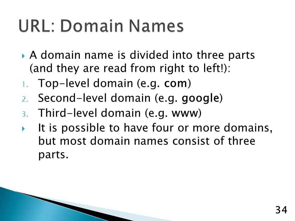 A domain name is divided into three parts (and they are read from right to left!): 1.
