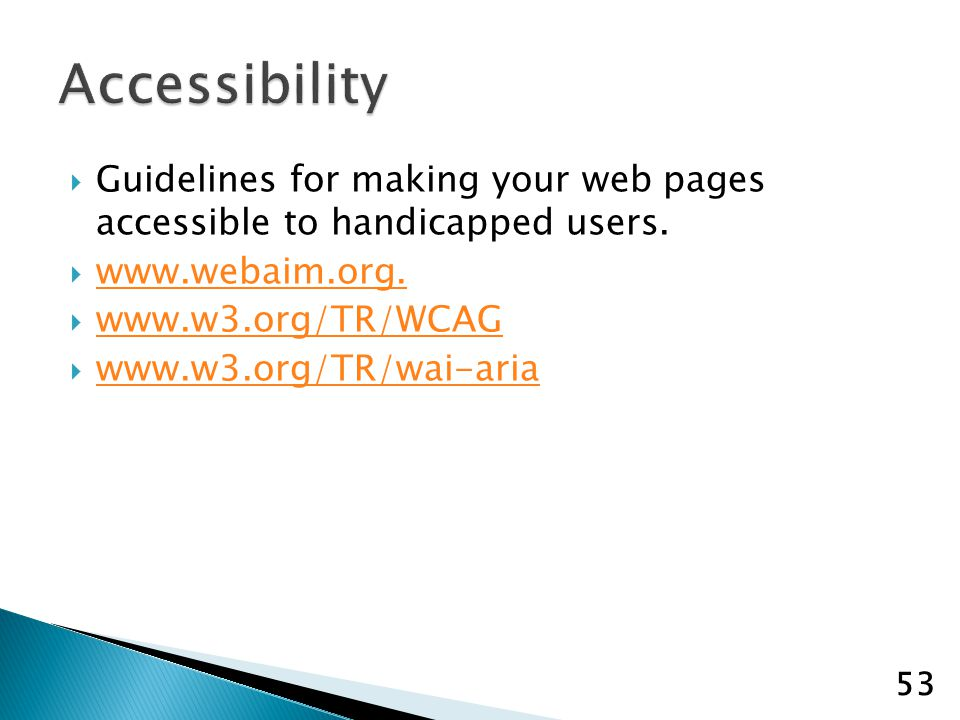 Guidelines for making your web pages accessible to handicapped users.