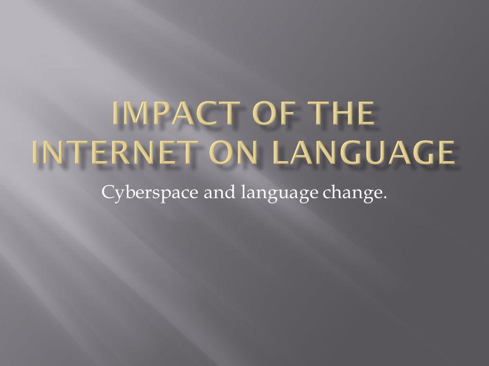 Cyberspace and language change.