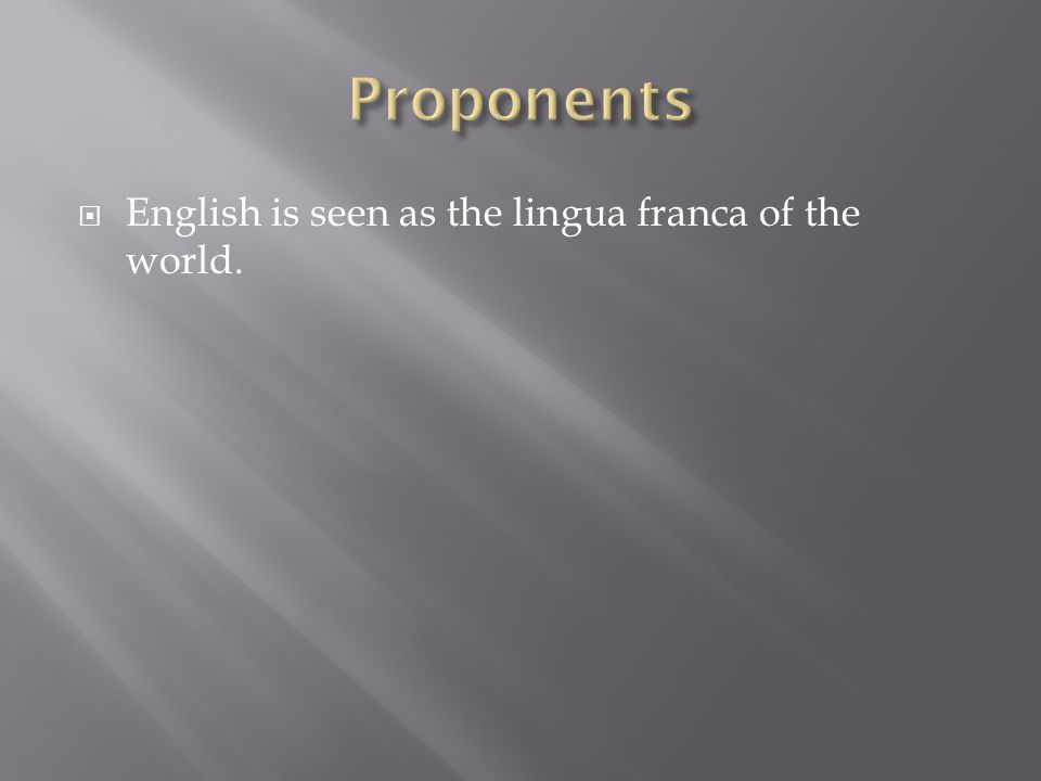 English is seen as the lingua franca of the world.