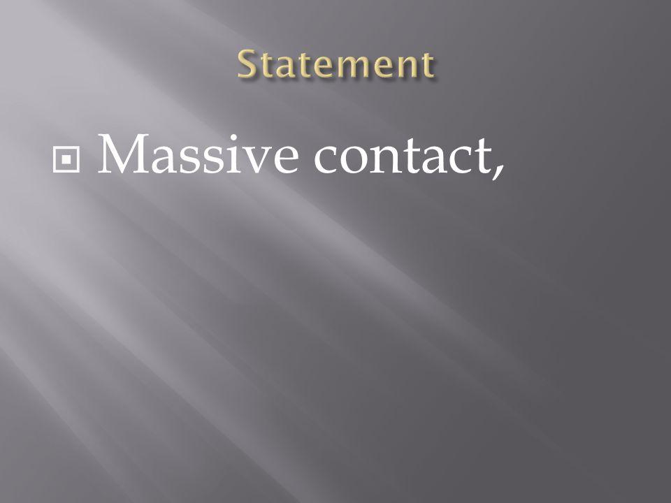 Massive contact,