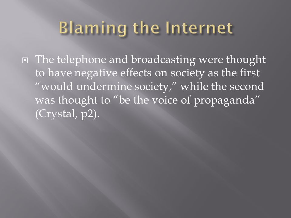 The telephone and broadcasting were thought to have negative effects on society as the first would undermine society, while the second was thought to