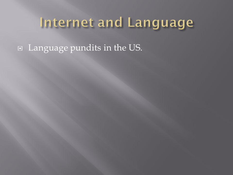 Language pundits in the US.