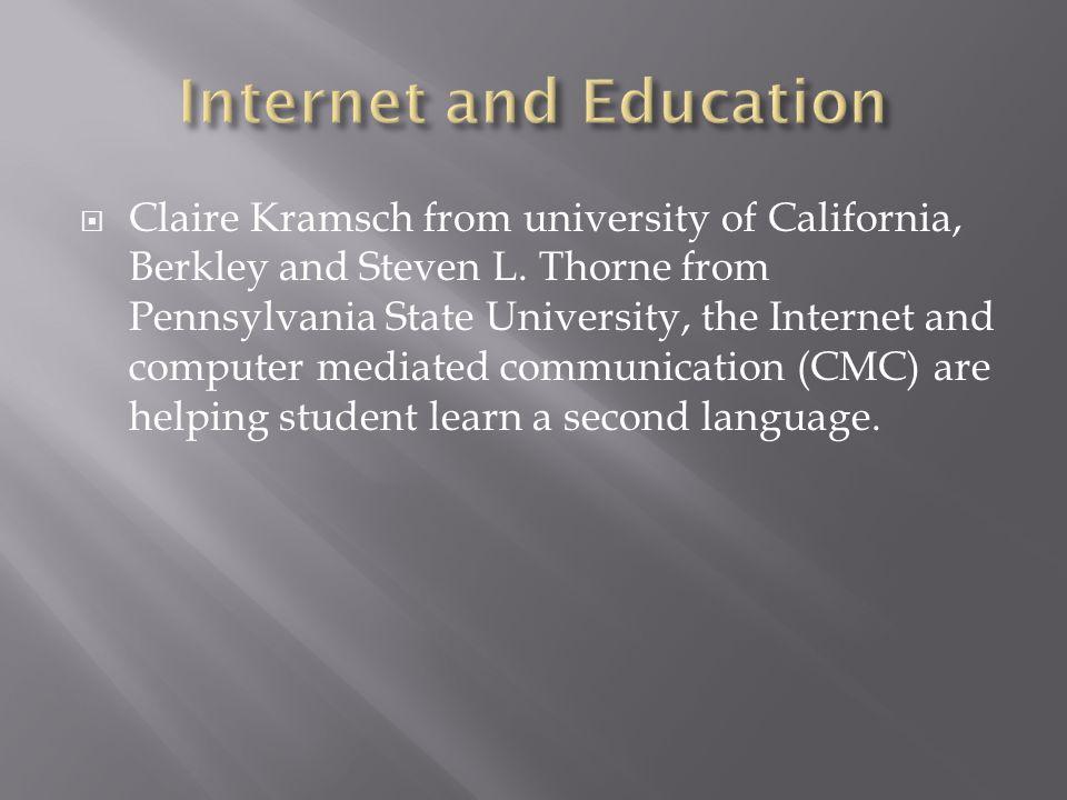 Claire Kramsch from university of California, Berkley and Steven L.