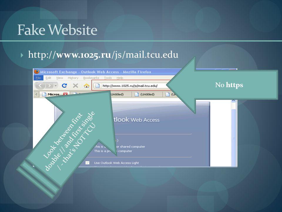 http://www.1025.ru/js/mail.tcu.edu Fake Website Look between first double // and first single / - thats NOT TCU No https