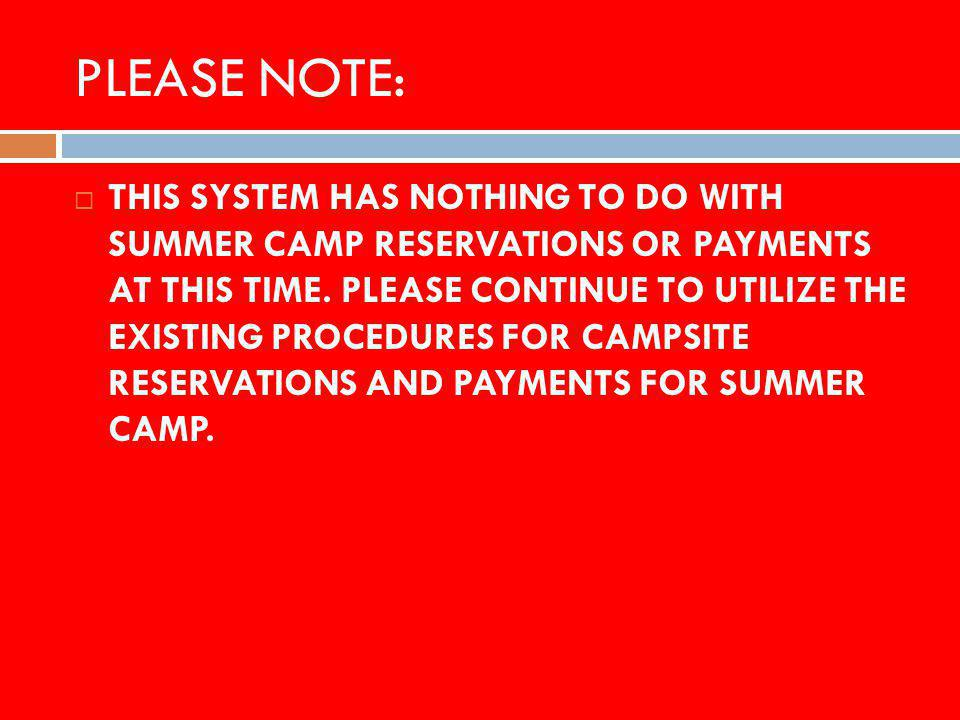 PLEASE NOTE: THIS SYSTEM HAS NOTHING TO DO WITH SUMMER CAMP RESERVATIONS OR PAYMENTS AT THIS TIME.