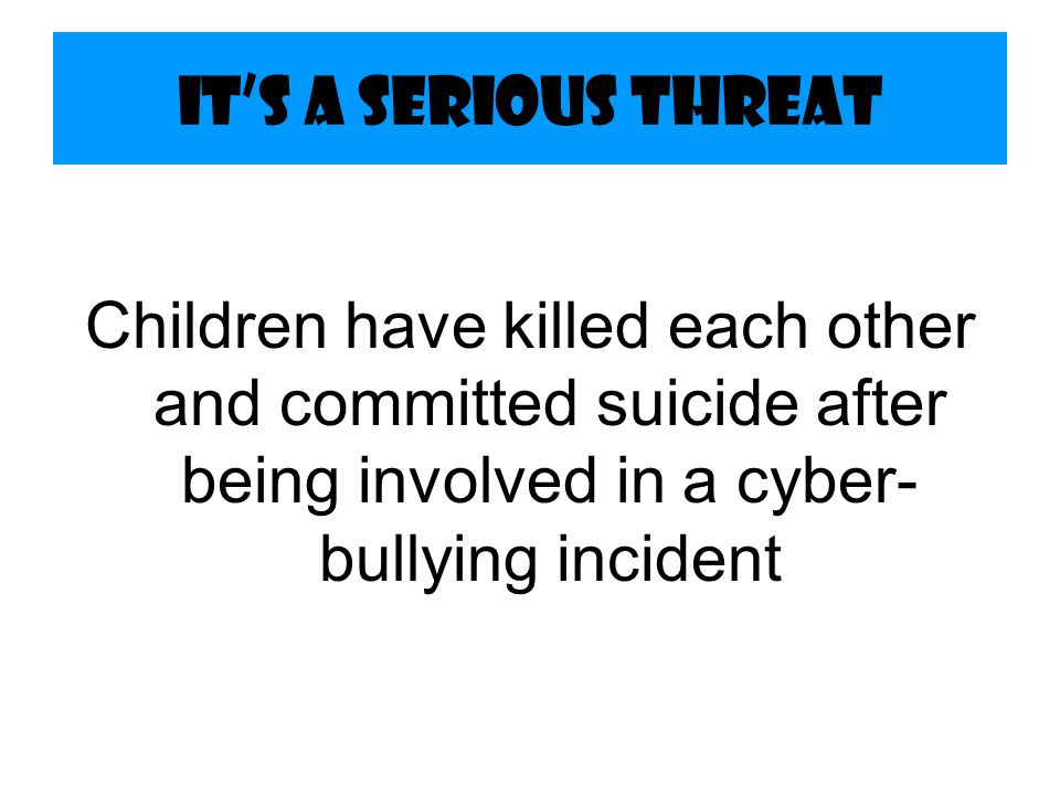 Cyber-bullying Occurs when a minor is bullied by another minor using: –Internet –interactive and digital technologies –mobile phones –If an adult beha