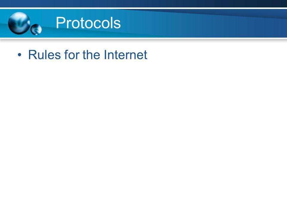 TCP – Transmission Control Protocol Set of communication protocols –Says that information must be sent in packets nor more than 1500 characters –Sent along different paths to your computer Needs IP (Internet Protocol) – TCP/IP