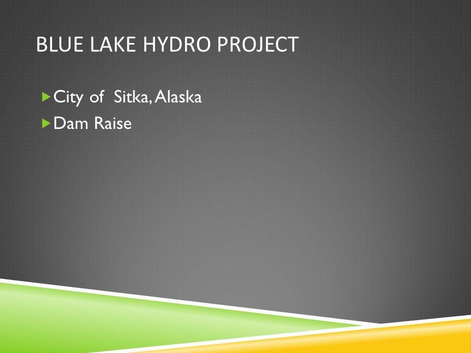 BLUE LAKE HYDRO PROJECT City of Sitka, Alaska Dam Raise