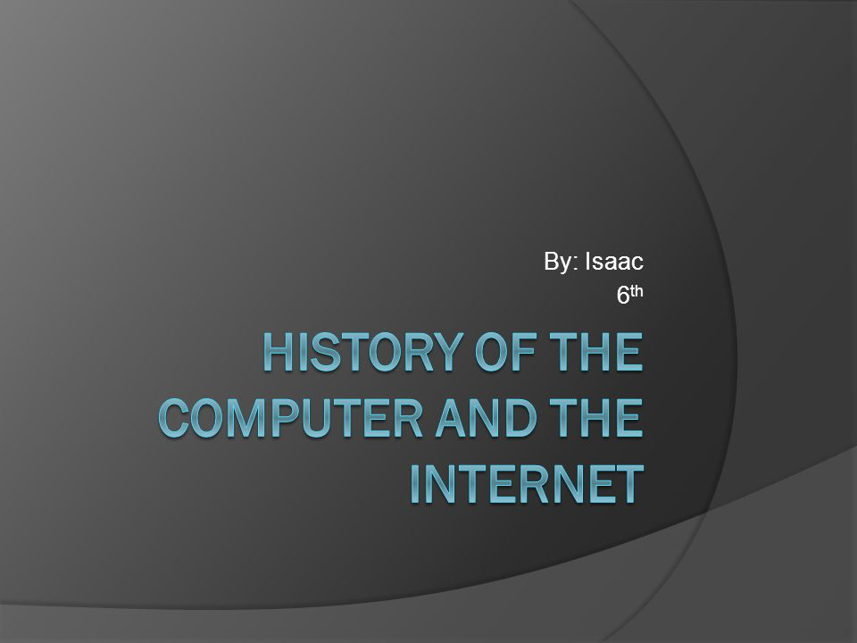 The first computer made o The first computer was invented in 1936.