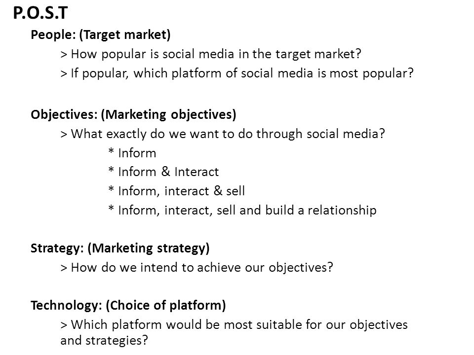 P.O.S.T People: (Target market) > How popular is social media in the target market.