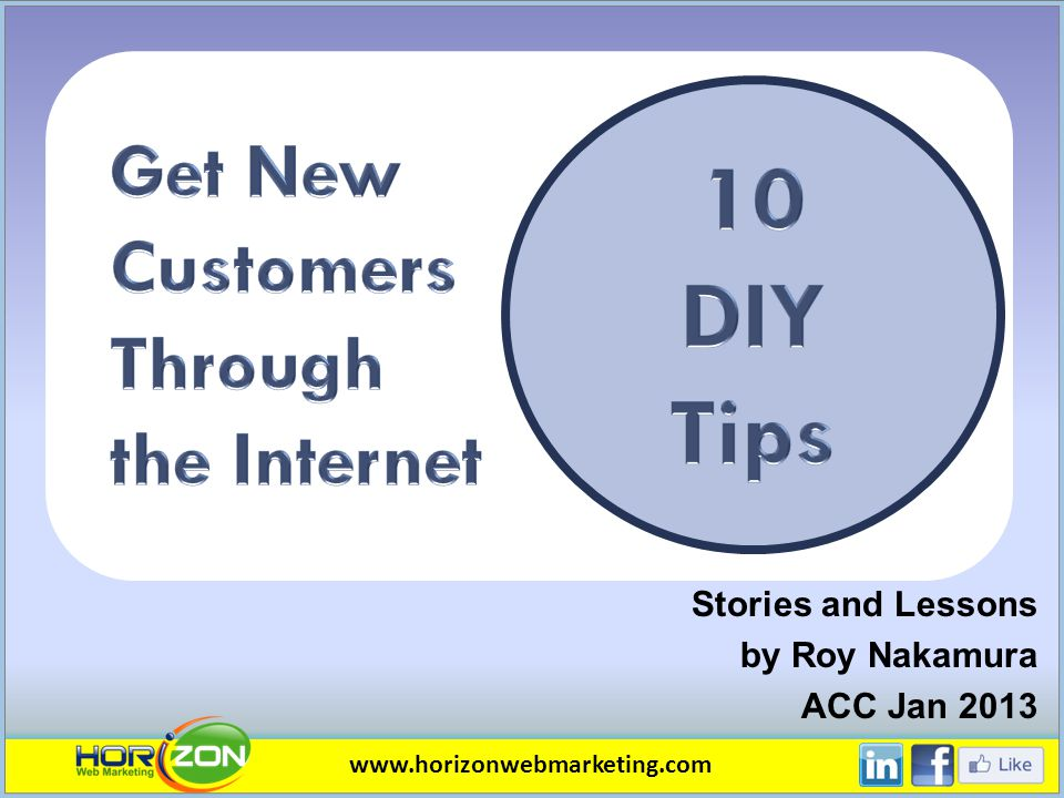 Stories and Lessons by Roy Nakamura ACC Jan 2013 www.horizonwebmarketing.com