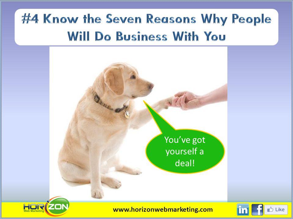 Youve got yourself a deal! www.horizonwebmarketing.com
