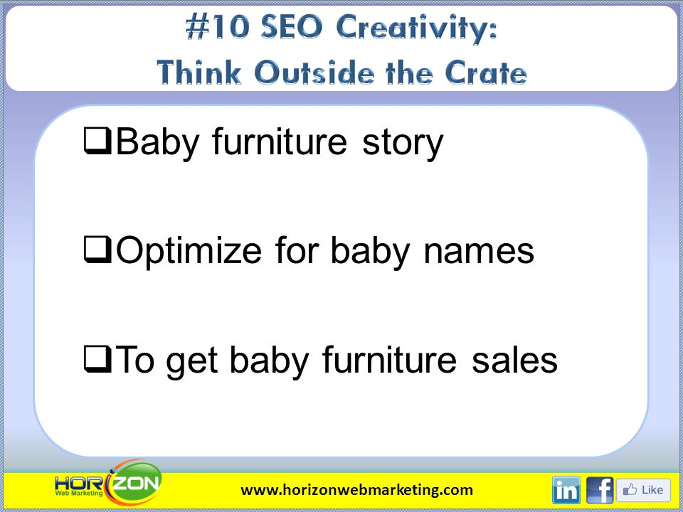 Baby furniture story Optimize for baby names To get baby furniture sales www.horizonwebmarketing.com