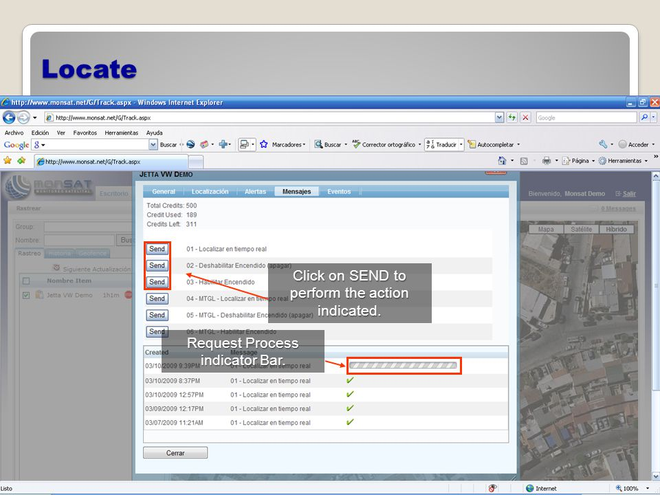 Locate Click on SEND to perform the action indicated. Request Process indicator Bar.