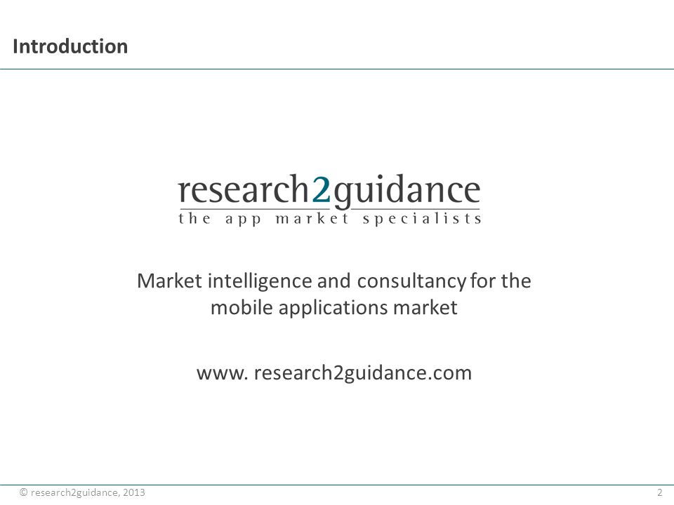 2© research2guidance, 2013 Introduction Market intelligence and consultancy for the mobile applications market www. research2guidance.com