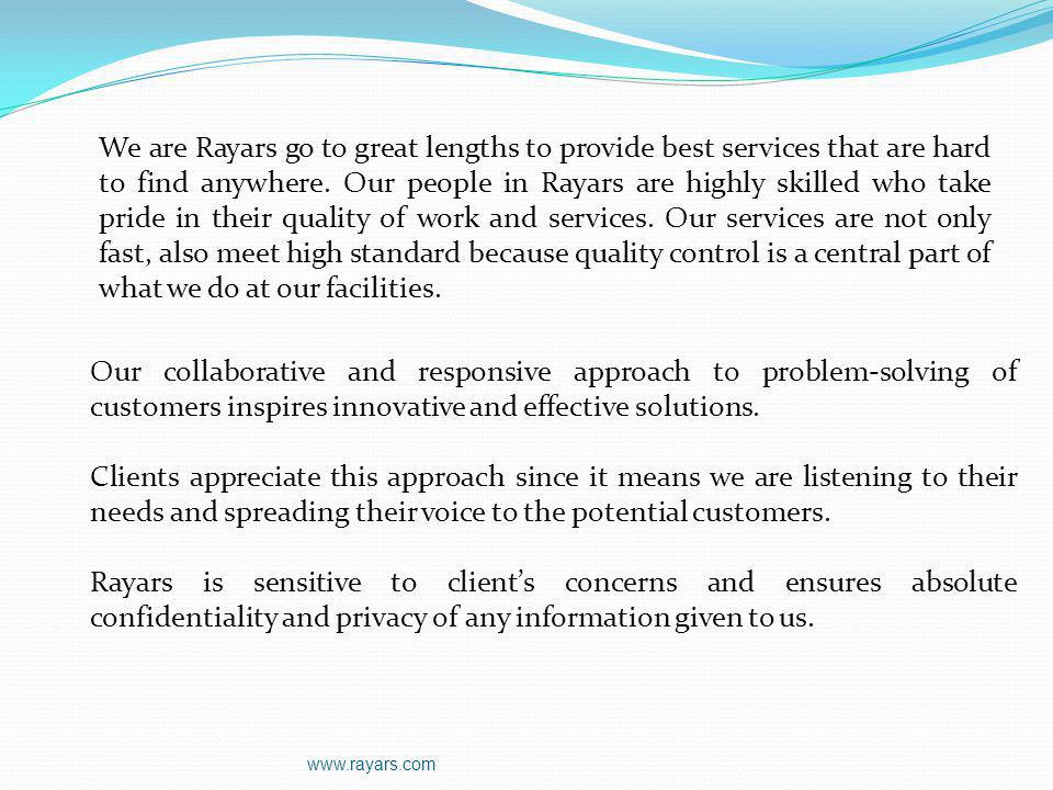 www.rayars.com We are Rayars go to great lengths to provide best services that are hard to find anywhere. Our people in Rayars are highly skilled who
