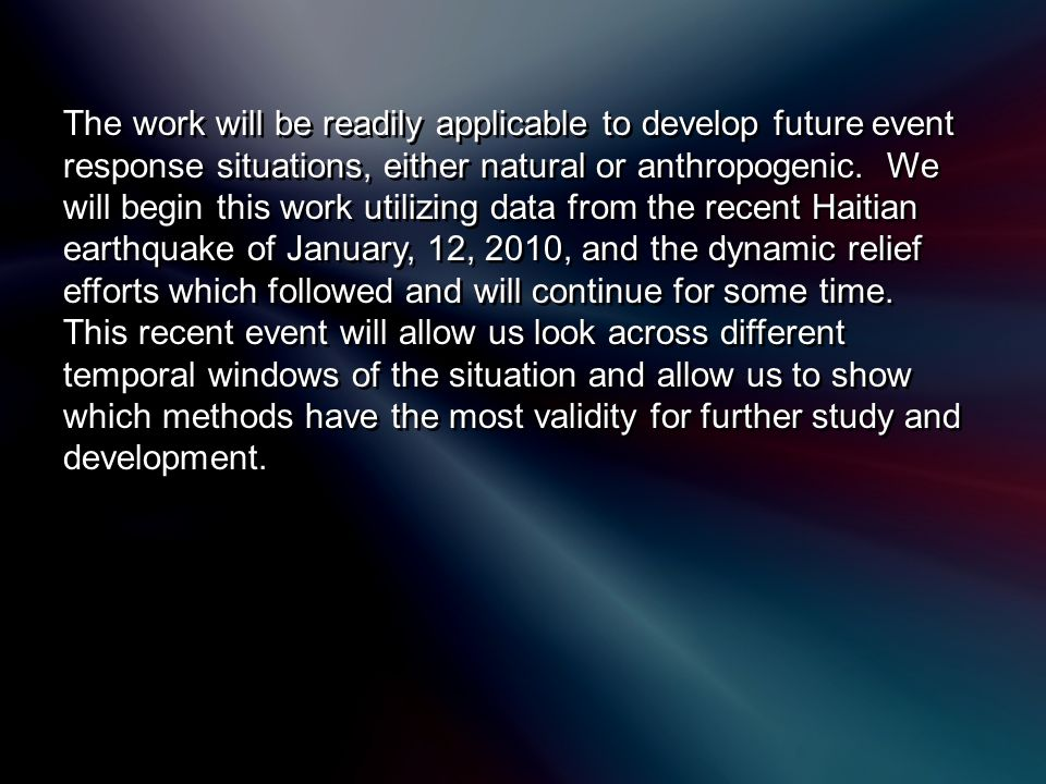 The work will be readily applicable to develop future event response situations, either natural or anthropogenic.