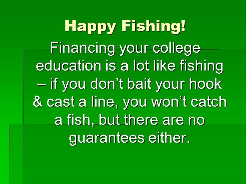 Happy Fishing.