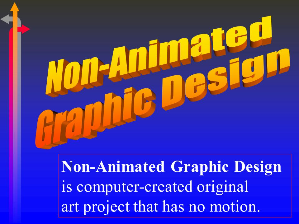 Non-Animated Graphic Design is computer-created original art project that has no motion.