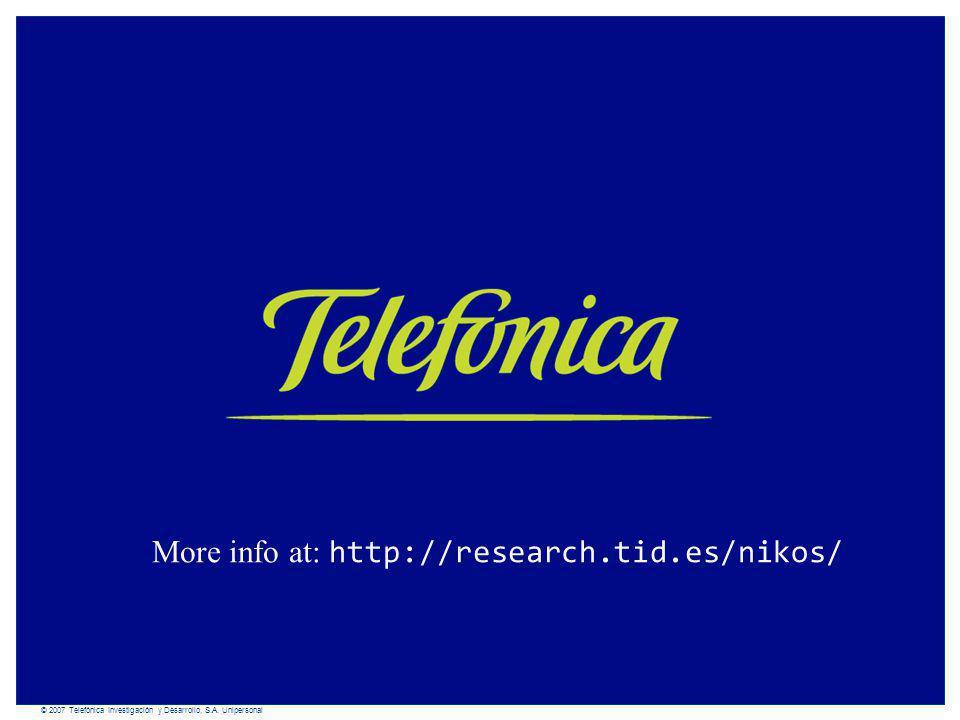 TELEFÓNICA I+D © 2007 Telefónica Investigación y Desarrollo, S.A. Unipersonal More info at: http://research.tid.es/nikos/