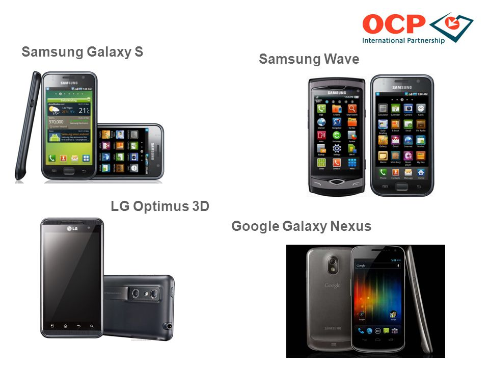 Samsung Galaxy S Samsung Wave LG Optimus 3D Google Galaxy Nexus