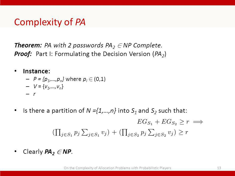 Complexity of PA Theorem: PA with 2 passwords PA 2 2 NP Complete.