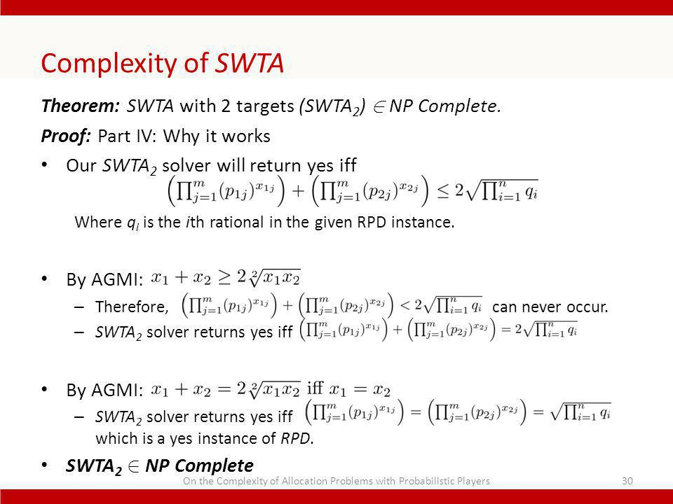 Complexity of SWTA Theorem: SWTA with 2 targets (SWTA 2 ) 2 NP Complete.