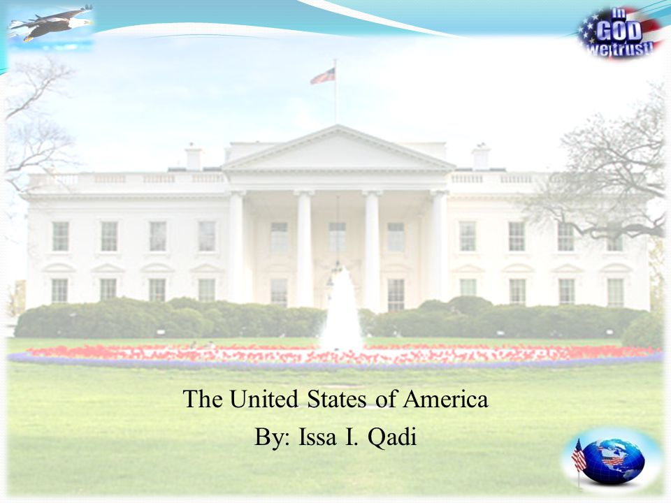 The United States of America By: Issa I. Qadi