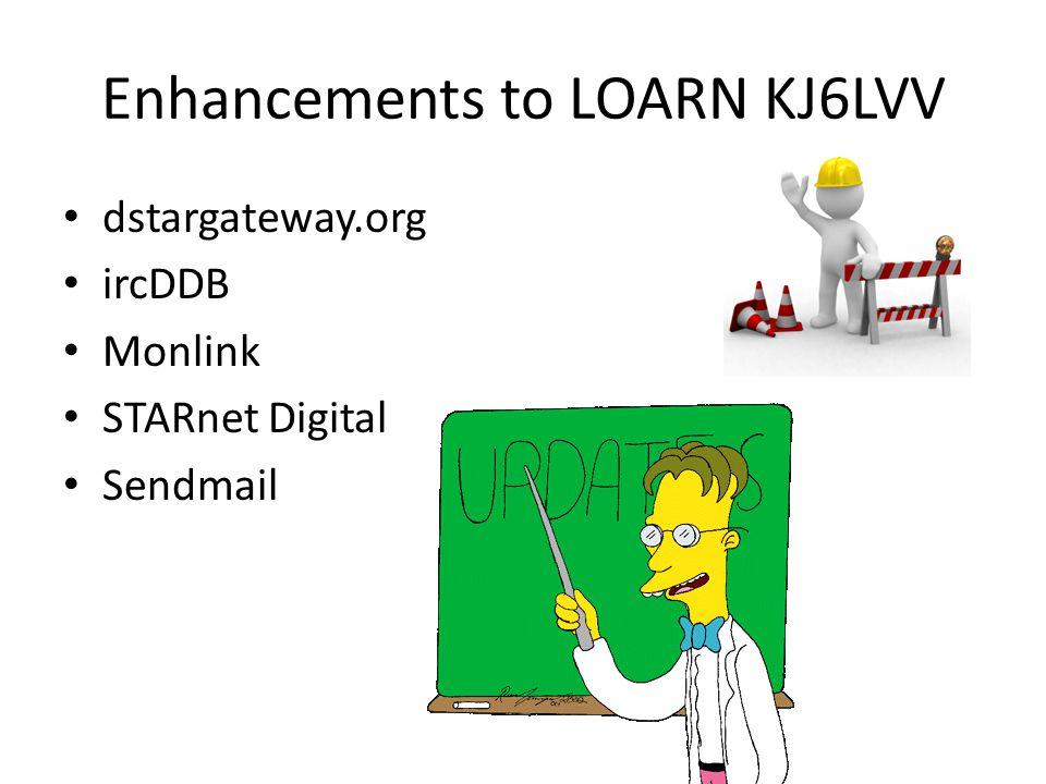 dstargateway.org ircDDB Monlink STARnet Digital Sendmail Enhancements to LOARN KJ6LVV