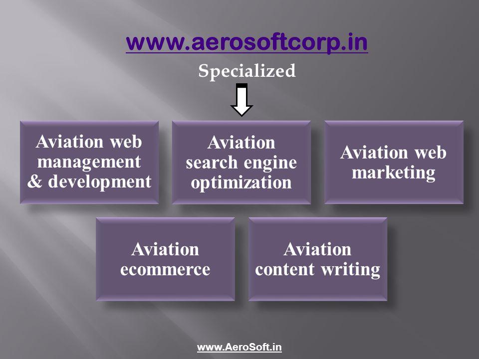 www.aerosoftcorp.in Specialized Aviation web management & development Aviation search engine optimization Aviation web marketing Aviation ecommerce Aviation content writing www.AeroSoft.in