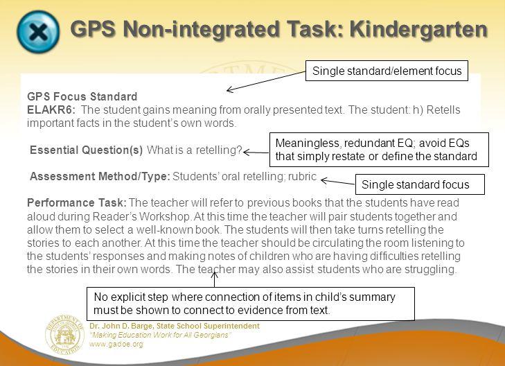 Dr. John D. Barge, State School Superintendent Making Education Work for All Georgians www.gadoe.org GPS Non-integrated Task: Kindergarten GPS Non-int
