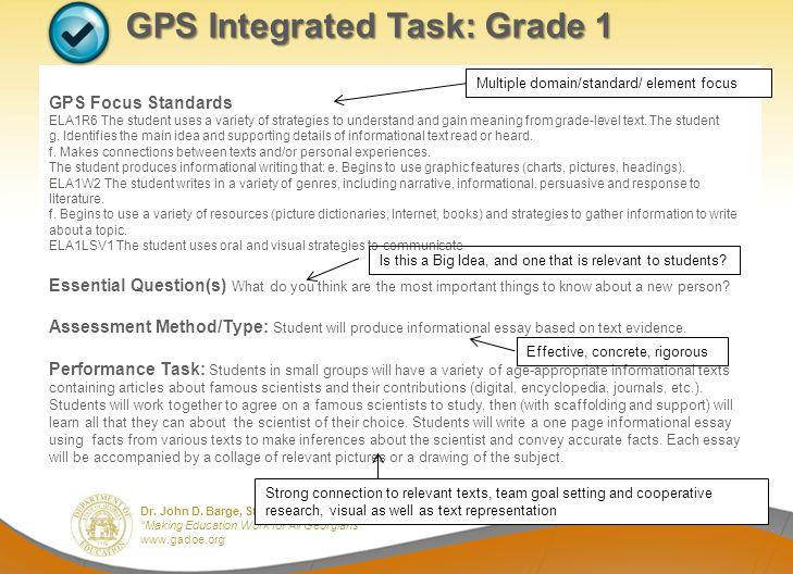 Dr. John D. Barge, State School Superintendent Making Education Work for All Georgians www.gadoe.org GPS Integrated Task: Grade 1 GPS Focus Standards