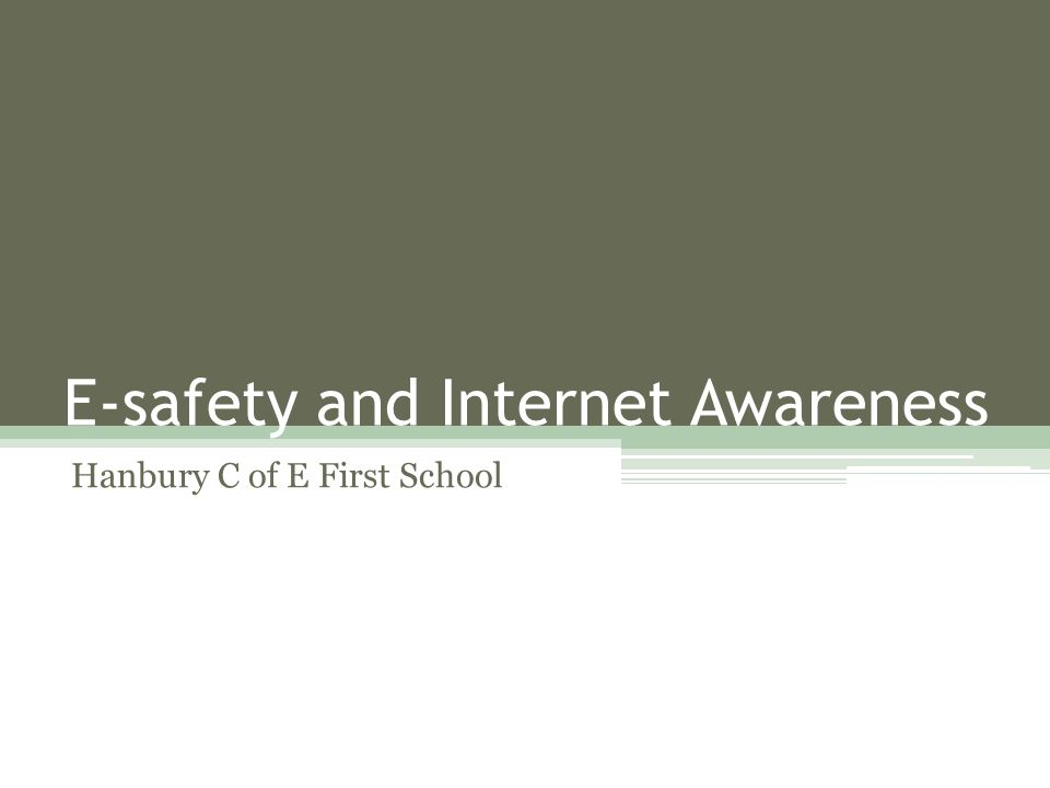 E-safety and Internet Awareness Hanbury C of E First School
