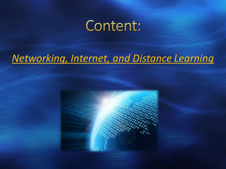 Networking, Internet, and Distance Learning