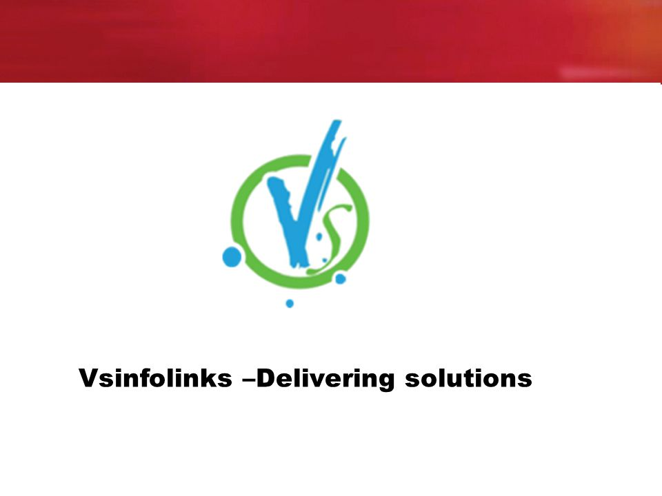 Vsinfolinks –Delivering solutions