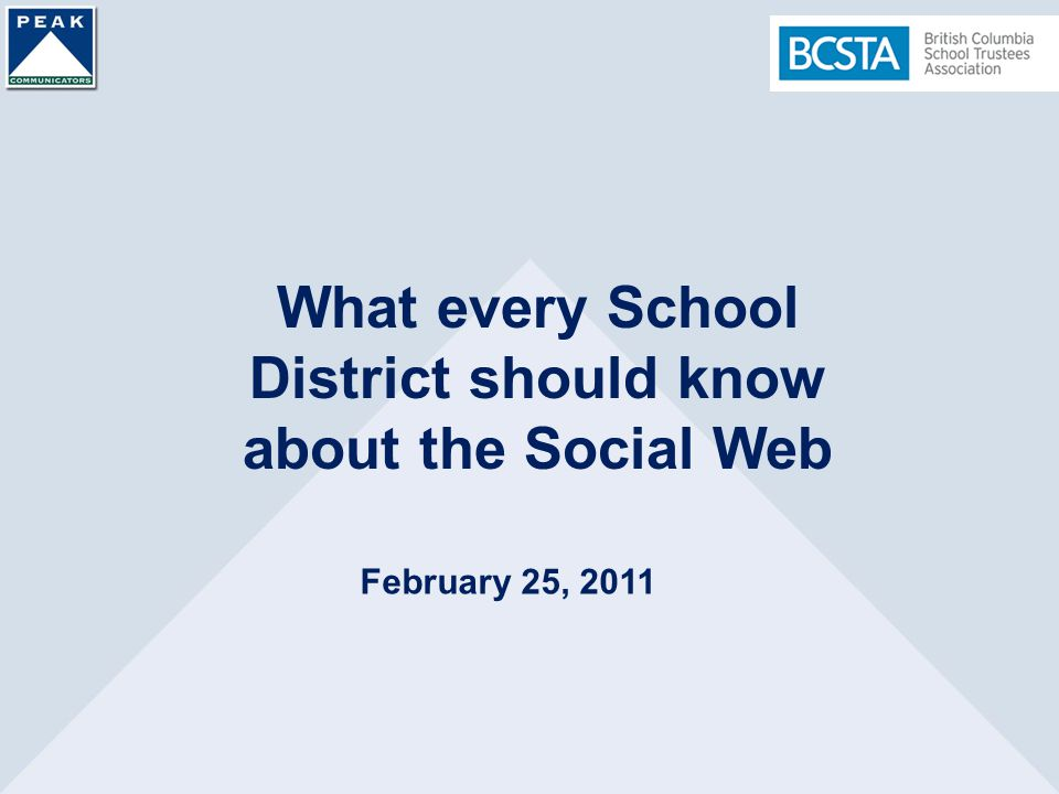 What every School District should know about the Social Web February 25, 2011