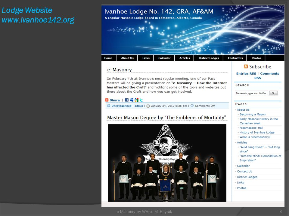 Lodge Website www.ivanhoe142.org e-Masonry by WBro. M. Bayrak8