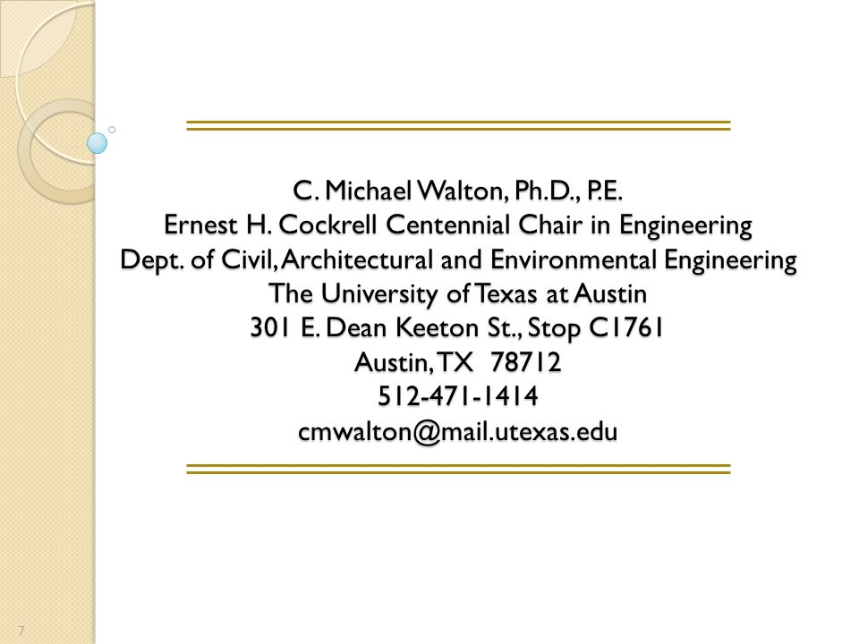 C. Michael Walton, Ph.D., P.E. Ernest H. Cockrell Centennial Chair in Engineering Dept.
