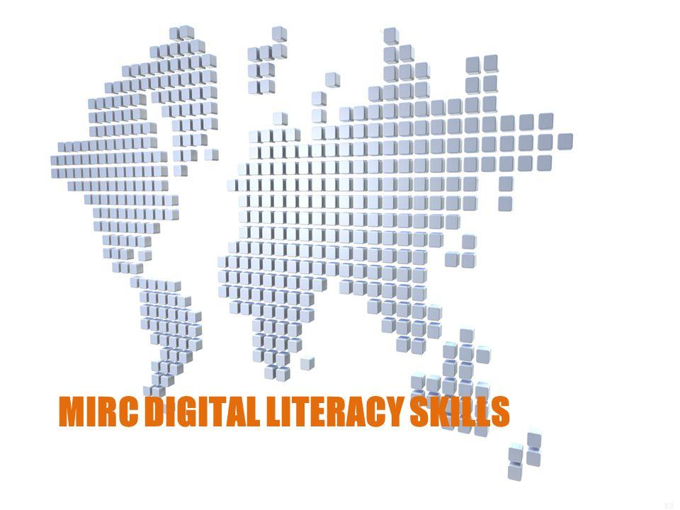 MIRC DIGITAL LITERACY SKILLS 13