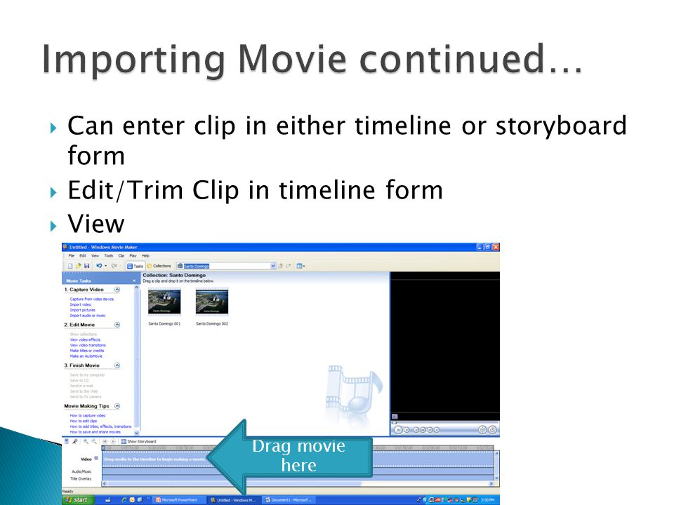 Make sure movie is supported by Movie Maker Click import video Click on video to import and will be added to collection Movies Imported