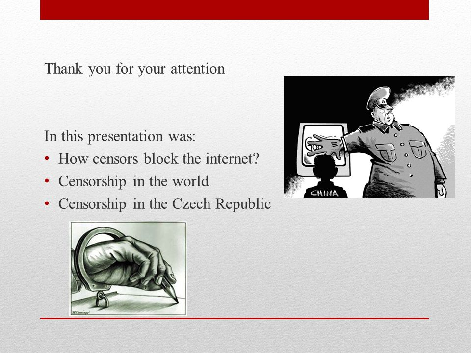 Thank you for your attention In this presentation was: How censors block the internet.