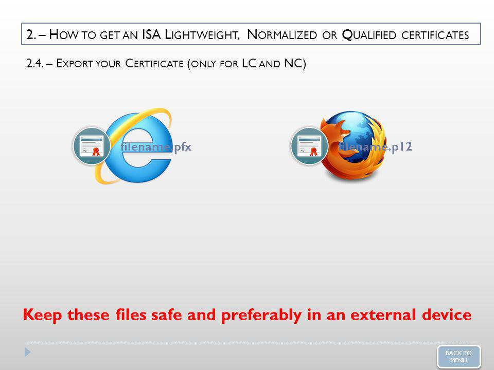 2. – H OW TO GET AN ISA L IGHTWEIGHT, N ORMALIZED OR Q UALIFIED CERTIFICATES 2.4.