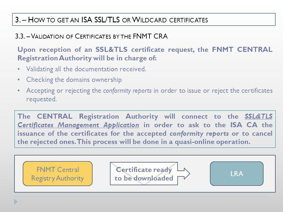 3. – H OW TO GET AN ISA SSL/TLS OR W ILDCARD CERTIFICATES 3.3.