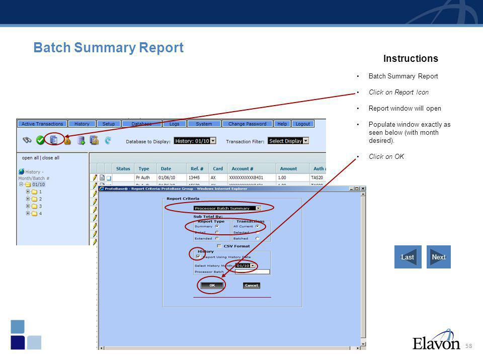 58 Batch Summary Report Instructions Batch Summary Report Click on Report Icon Report window will open Populate window exactly as seen below (with mon