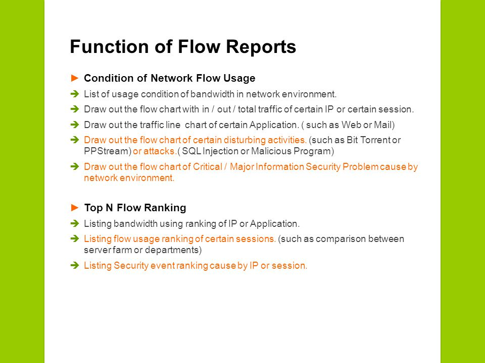 Function of Flow Reports Condition of Network Flow Usage List of usage condition of bandwidth in network environment.